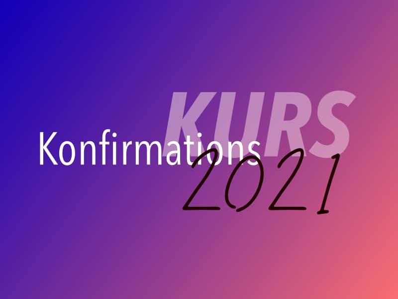 Konfirmations-Kurs 2021